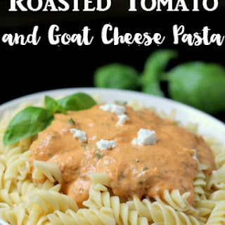 Roasted Tomato & Goat Cheese Pasta