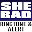 She Bad Ringtone and Alert icon