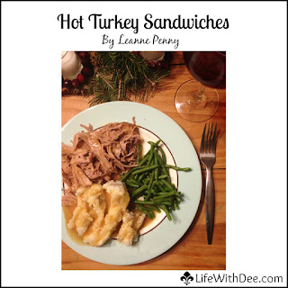 Hot Turkey Sandwiches ~ By Leanne Penny