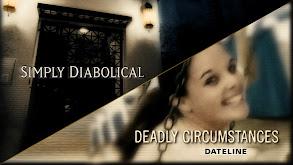 Simply Diabolical; Deadly Circumstances thumbnail