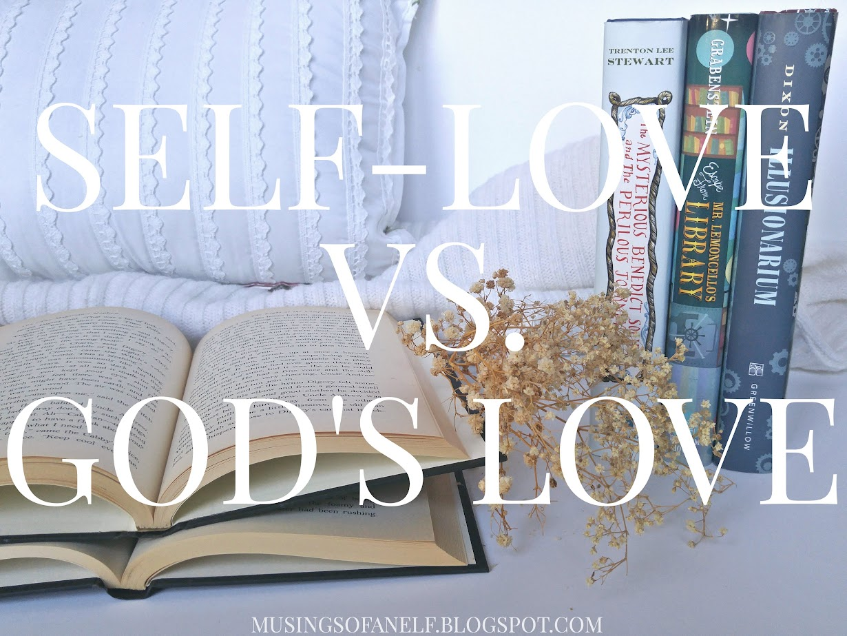 Musings of an Elf: Self-Love vs. God's Love
