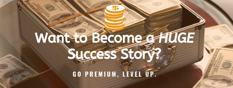 Increase your success with a premium membership