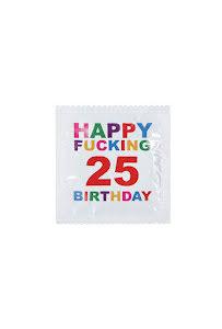 Kondom, Happy Fucking 25 Birthday