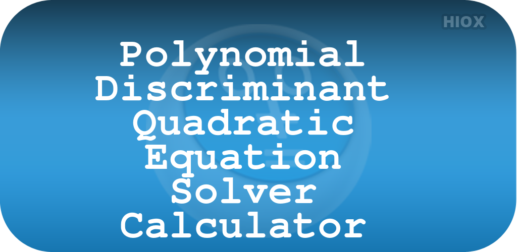 Download Polynomial Discriminant Calc APK latest version 1.1 ... on
