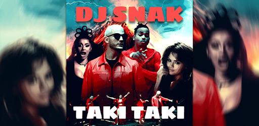 Taki Taki Dj Snake Mp3 Offline Apk App Free Download For