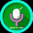 Speak To Type : Voice Typer