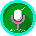 Speak To Type : Voice Typer