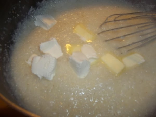When cooked to desired creaminess; add the cream cheese and butter, stir until well...