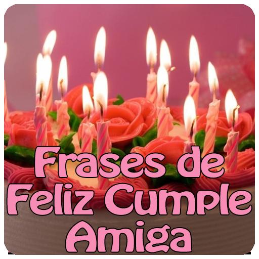 Frases De Feliz Cumple Amiga Apps On Google Play