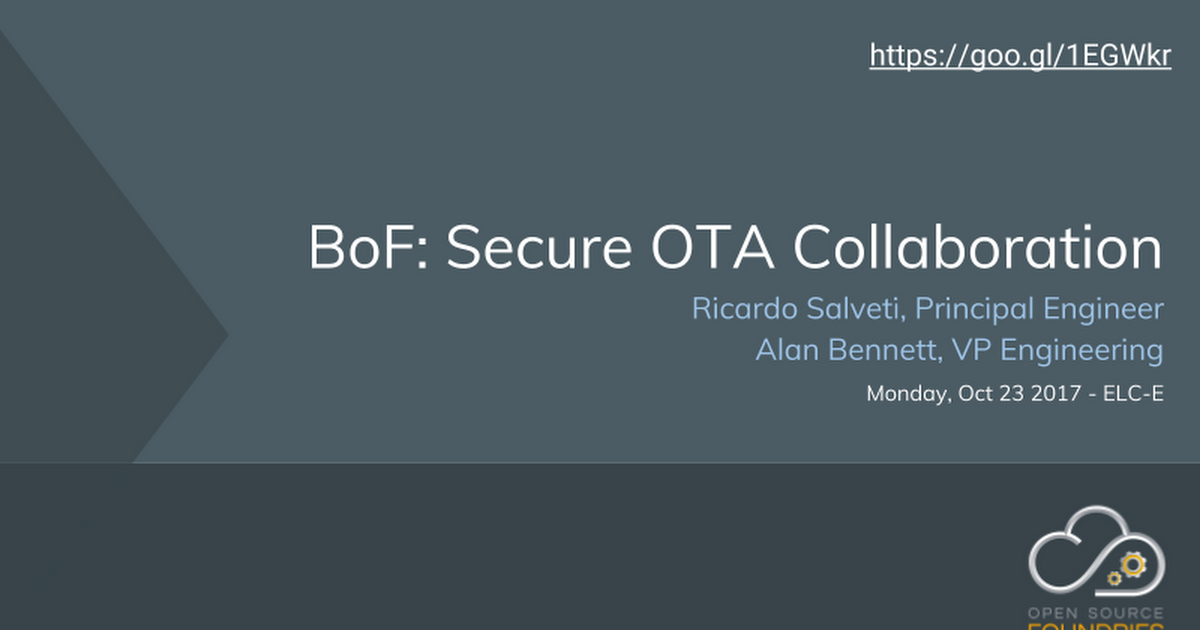 BoF: Collaborating to Create the Secure OTA Update Systems