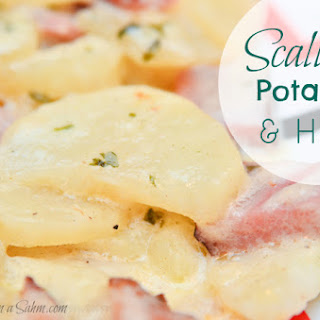 Scalloped Potatoes & Ham.