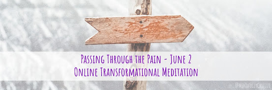 Passing Through The Pain | Online Transformational Meditation 2 June 2019
