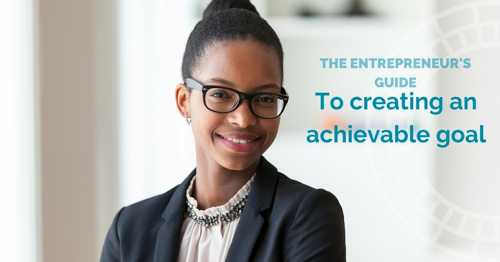 Kourtney Coleman's guide to creating an achievable goal for entrepreneurs