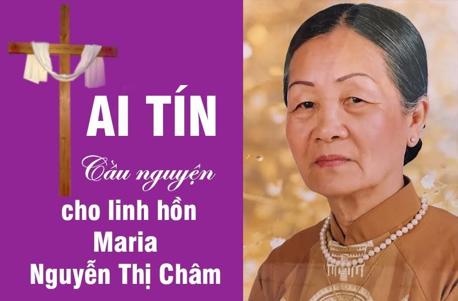 Ai tín: Bà cụ Maria Nguyễn Thị Châm, thân mẫu ông Đa Minh Nguyễn Văn Tuấn