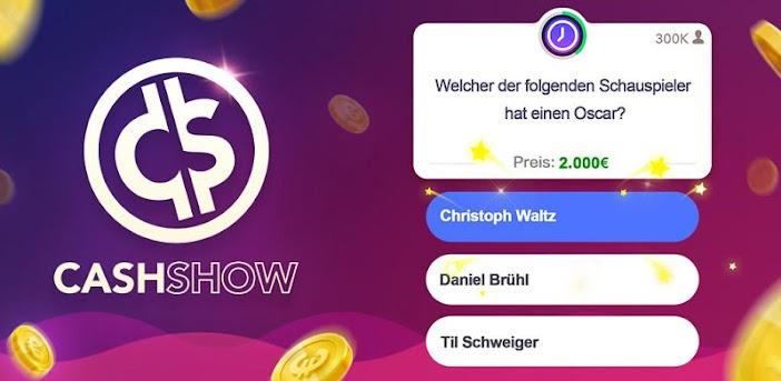 Cash Show - Gewinne Geld!