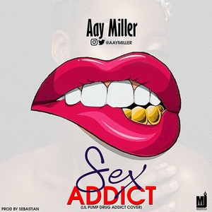 Cover Art for song Sex Addict (Lil pump drug addict cover)