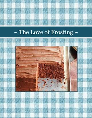 ~ The Love of Frosting ~