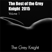 The Best of the The Grey Knight 2015 (Volume 1)