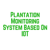 Plantation Monitoring System Based On IOT