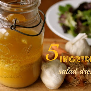 Five Ingredient Salad Dressing – Our New Favorite.