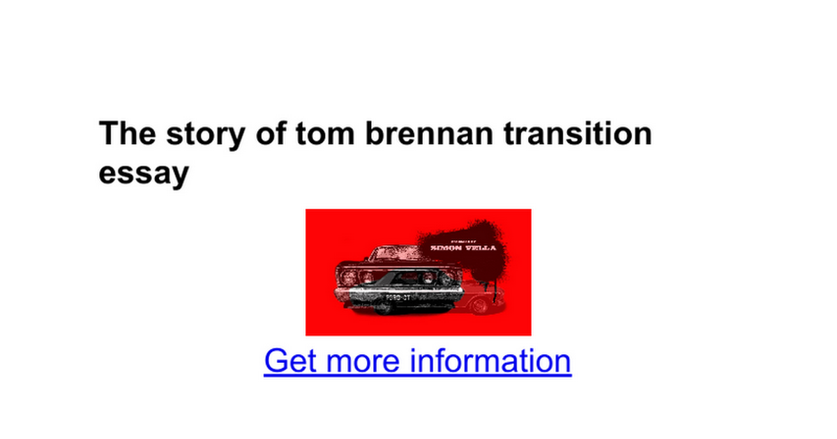 the story of tom brennan transition essay google docs