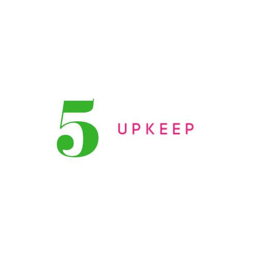 #5 UPKEEP