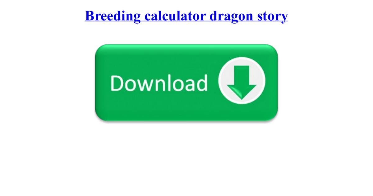 Dragon story eggs breeding calculator
