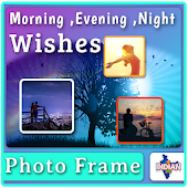 Good Morning Evening Photo Frames Wishes Greetings