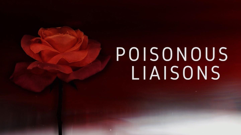 Poisonous Liaisons