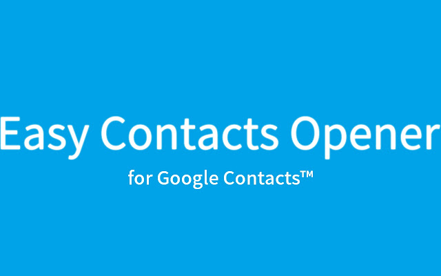 Easy Contacts Opener for Google Contacts™
