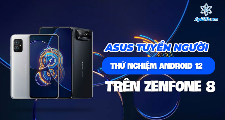 Asus ra mắt Android 12 cho ZenFone 8