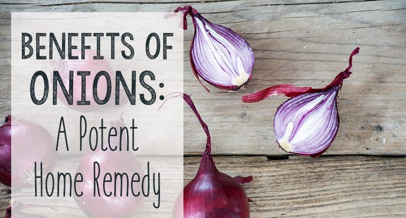 Benefits of Onions: A Surefire Home Remedy in Your Kitchen