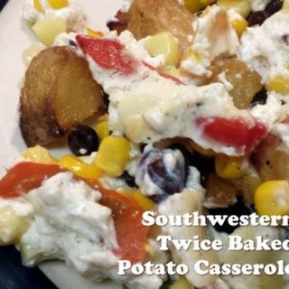 Southwestern Twice Baked Potato Casserole
