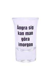 """Snapsglas """"Ångra sig kan..."""""""
