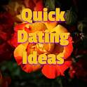 Quick Dating Ideas & Tips
