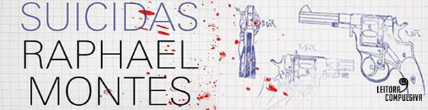 suicidas raphael montes resenha companhia das letras blog leitora compulsiva