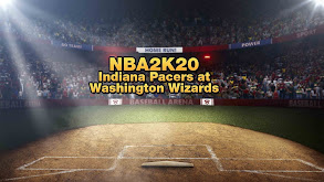 NBA2K20: Indiana Pacers at Washington Wizards thumbnail