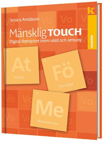 Mänsklig touch - Digital litteracitet inom vård och omsorg