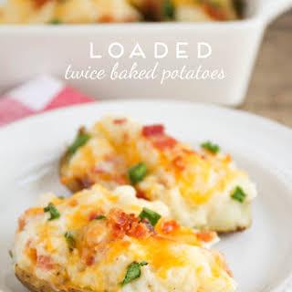 Loaded Twice-Baked Potatoes.