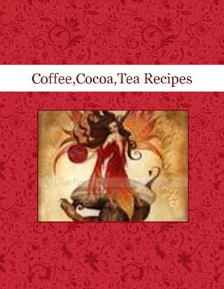 Coffee,Cocoa,Tea Recipes