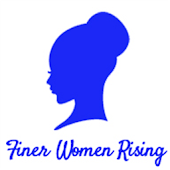 Finer Women Rising