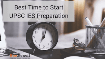 Best Time to Start UPSC IES Preparation