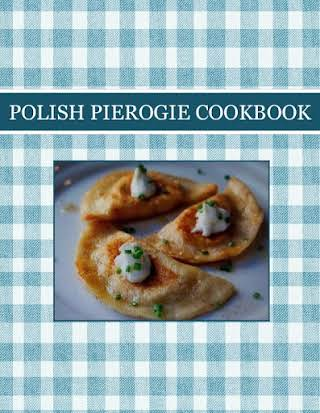 POLISH PIEROGIE  COOKBOOK