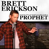 Brett Erickson Wants You to Stop Calling Him a Prophet