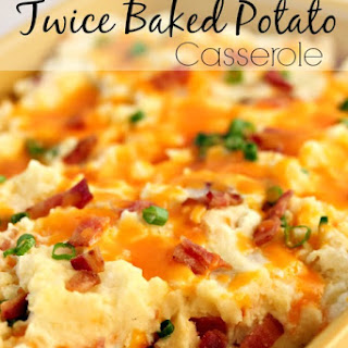 Loaded Twice Baked Potato Casserole.