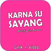 Karna Su Sayang - Offline + Lirik