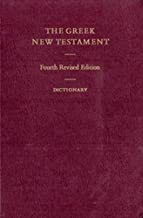 THE GREEK NEW TESTAMENT: FOURTH REVISED EDITION - DICTIONARY
