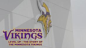Minnesota Vikings: Level Up - The Story of the Minnesota Vikings thumbnail
