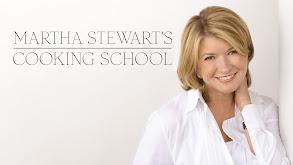 Martha Stewart's Cooking School thumbnail