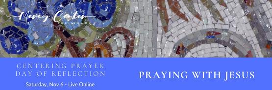 Centering Prayer: Praying with Jesus